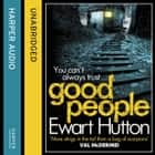 Good People audiobook by Ewart Hutton