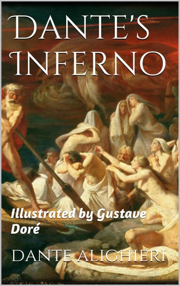 Dante's Inferno - Illustrated by Gustave Doré ebook by Dante Alighieri