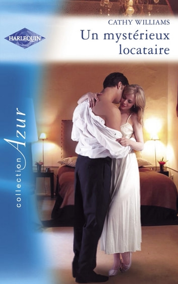 Un mystérieux locataire (Harlequin Azur) ebook by Cathy Williams