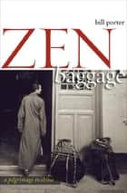Zen Baggage - A Pilgrimage to China ebook by Bill Porter