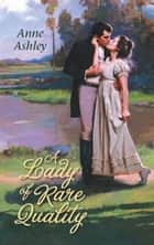 A Lady of Rare Quality ebook by Anne Ashley