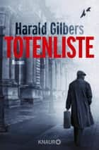 Totenliste - Roman ebook by Harald Gilbers