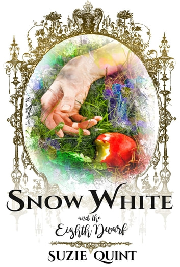 Snow White & the Eighth Dwarf ebook by Suzie Quint