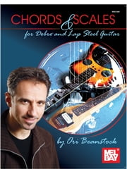 Chords and Scales for Dobro and Lap Steel Guitar ebook by Ori Beanstock