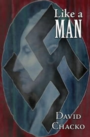 Like a Man ebook by David Chacko