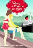 Taking a Chance on Love ebook by Mary Razzell