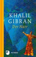 Der Narr ebook by Khalil Gibran, Ursula Assaf