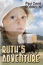 Ruth's Adventure ebook by Paul David Robinson