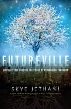 Futureville ebook by Skye Jethani