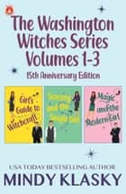 The Washington Witches Series, Volumes 1-3 ebook by Mindy Klasky