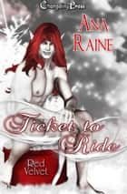 Ticket to Ride (Red Velvet Christmas) ebook by Ana Raine
