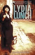 Will Work for Drugs ebook by Lydia Lunch