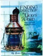 Finding Direction in God's Word ebook by Gordon Richardson
