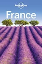 Lonely Planet France eBook by Lonely Planet