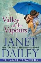 Valley of the Vapours ebook by Janet Dailey