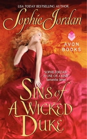 Sins of a Wicked Duke ebook by Sophie Jordan