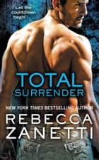 Total Surrender ebook by Rebecca Zanetti