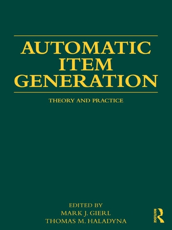 Automatic Item Generation - Theory and Practice ebook by
