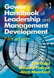 Gower Handbook of Leadership and Management Development ebook by Mr Alan Mumford,Mr Richard Thorpe,Mr Jeff Gold