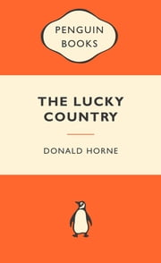 The Lucky Country: Popular Penguins - Popular Penguins ebook by Donald Horne