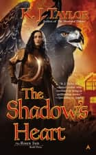 The Shadow's Heart ebook by K. J. Taylor