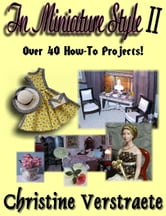 In Miniature Style II: Over 40 How-To Projects ebook by Christine Verstraete
