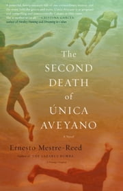 The Second Death of Unica Aveyano ebook by Ernesto Mestre-Reed