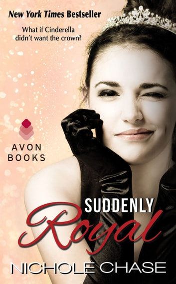 Suddenly Royal ebook by Nichole Chase