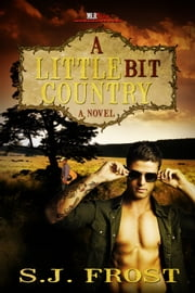 A Little Bit Country ebook by S.J. Frost