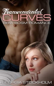 Transcendental Curves - A BBW BDSM Romance ebook by Georgia Stockholm