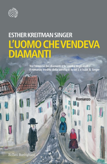 L'uomo che vendeva diamanti ebook by Esther Kreitman Singer