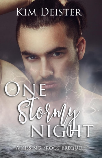 One Stormy Night - Kissing Frogs, #0 ebook by Kim Deister