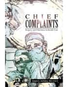 Chief Complaints ebook by Ralph G. DePalma
