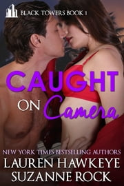 Caught on Camera ebook by Lauren Hawkeye,Suzanne Rock