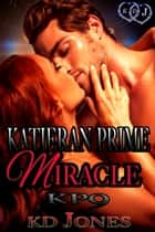 Katieran Prime Miracle ebook by KD Jones