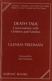 Death Talk - Conversations with Children and Families ebook by Glenda Fredman