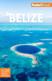 Fodor's Belize - With a Side Trip to Guatemala ebook by Fodor's Travel Guides