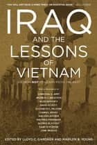 Iraq and the Lessons of Vietnam ebook by Lloyd C. Gardner,Marilyn B. Young