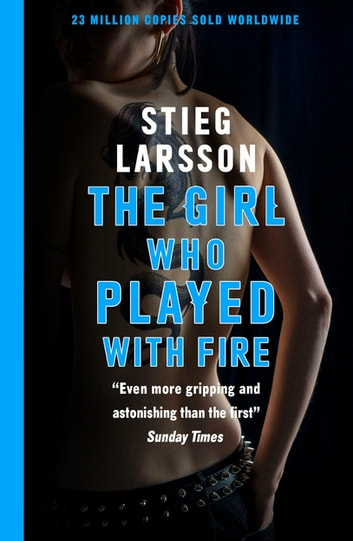 The Girl Who Played With Fire ebook by Stieg Larsson