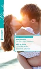 Un visa vers l'amour - L'enfant de la seconde chance ebook by Annie O'Neil, Amy Ruttan
