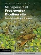Management of Freshwater Biodiversity ebook by Julian Reynolds,Catherine Souty-Grosset