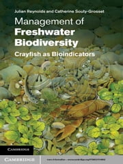 Management of Freshwater Biodiversity - Crayfish as Bioindicators ebook by Julian Reynolds,Catherine Souty-Grosset