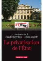 La Privatisation de l'Etat eBook by Frédéric Rouvillois