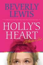 Holly's Heart Collection One - Books 1-5 ebook by