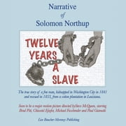 Twelve Years A Slave - Narrative of Solomon Northup ebook by Solomon Northup,Lise Baucher-Morency