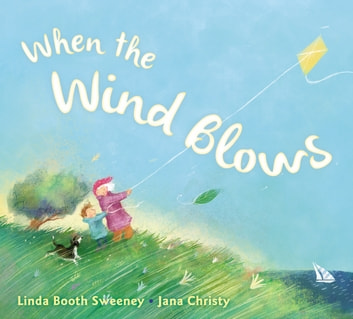 When the Wind Blows ebook by Linda Booth Sweeney