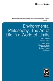 Environmental Philosophy - The Art of Life in a World of Limits ebook by Liam Leonard, John Barry, Marius De Geus