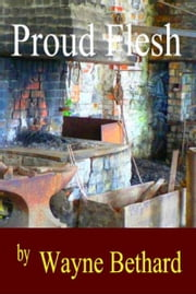 Proud Flesh ebook by Wayne Bethard