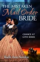 The Mistaken Mail Order Bride eBook by Ruth Ann Nordin