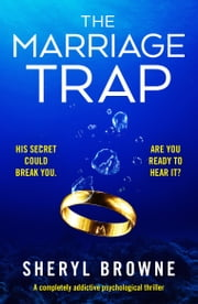 The Marriage Trap - A completely addictive psychological thriller ebook by Sheryl Browne